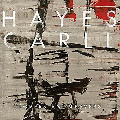 Alliance Hayes Carll - Lovers and Leavers