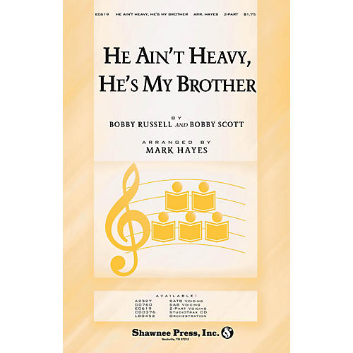 Shawnee Press He Ain't Heavy, He's My Brother 2-Part arranged by Mark Hayes