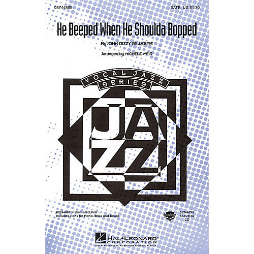 Hal Leonard He Beeped When He Shoulda Bopped SATB by Dizzy Gillespie arranged by Michele Weir