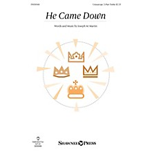 Shawnee Press He Came Down Unison/2-Part Treble composed by Joseph M. Martin