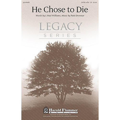 Shawnee Press He Chose to Die SATB composed by J. Paul Williams