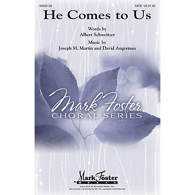 Shawnee Press He Comes to Us SSATBB composed by Joseph M. Martin