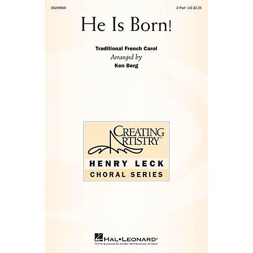 Hal Leonard He Is Born! 2-Part arranged by Ken Berg