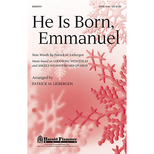 Shawnee Press He Is Born, Emmanuel SATB arranged by Patrick Liebergen