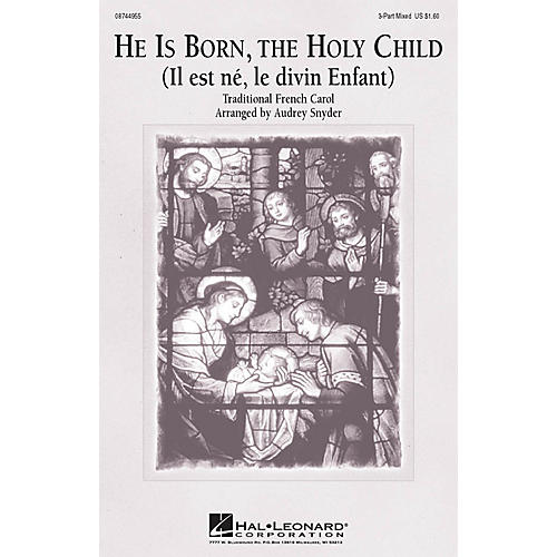 Hal Leonard He Is Born Holy Child 3-Part Mixed arranged by Audrey Snyder