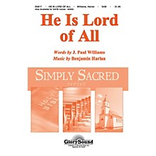 Shawnee Press He Is Lord of All SAB composed by Benjamin Harlan