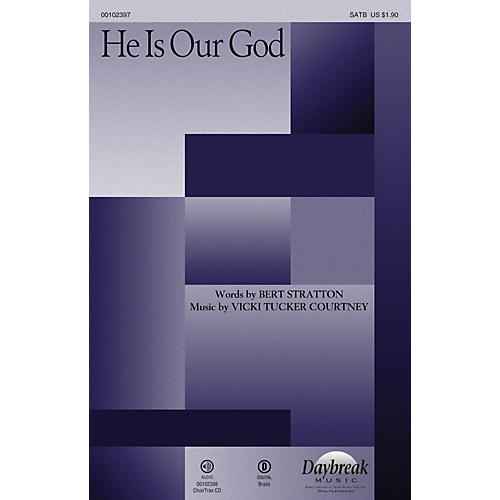 Daybreak Music He Is Our God SATB composed by Vicki Tucker Courtney