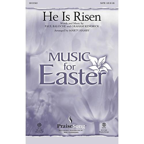 PraiseSong He Is Risen CHOIRTRAX CD by Paul Baloche Arranged by Marty Hamby