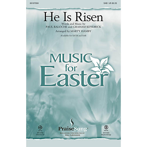 PraiseSong He Is Risen SAB by Paul Baloche arranged by Marty Hamby