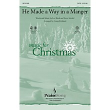 PraiseSong He Made a Way in a Manger SATB arranged by Camp Kirkland