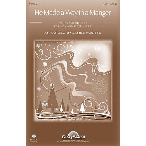 Shawnee Press He Made a Way in a Manger SATB arranged by James Koerts