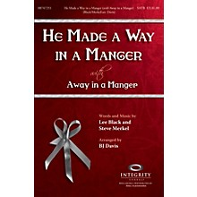 Integrity Music He Made a Way in a Manger (with Away in a Manger) SPLIT TRAX Arranged by BJ Davis