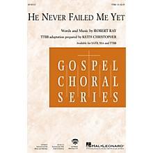 Hal Leonard He Never Failed Me Yet TTBB arranged by Keith Christopher