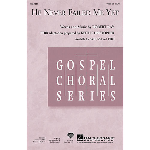 Hal Leonard He Never Failed Me Yet TTBB arranged by Keith Christopher
