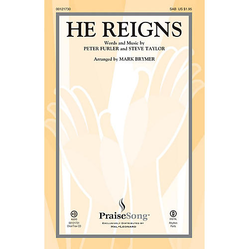 PraiseSong He Reigns CHOIRTRAX CD by Newsboys Arranged by Mark Brymer