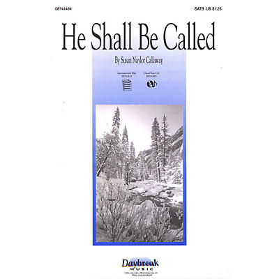 Daybreak Music He Shall Be Called SATB