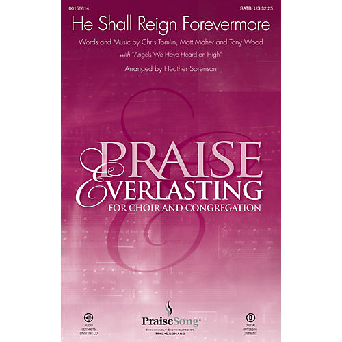 PraiseSong He Shall Reign Forevermore CHOIRTRAX CD by Chris Tomlin Arranged by Heather Sorenson