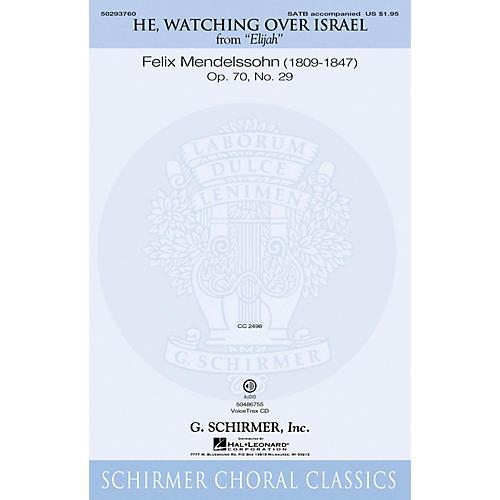 G. Schirmer He, Watching Over Israel (from Elijah) SATB composed by Felix Mendelssohn