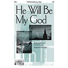 Epiphany House Publishing He Will Be My God SATB arranged by Hal Wright