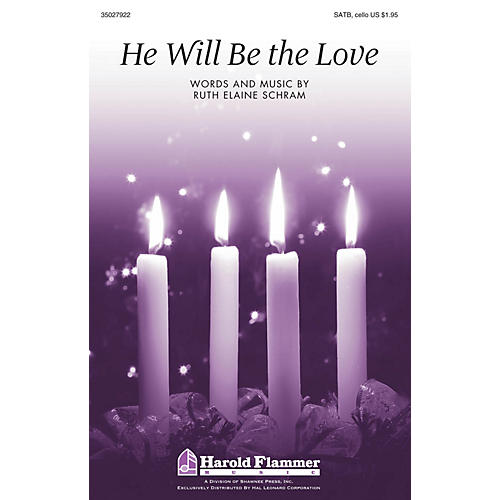 Shawnee Press He Will Be the Love SATB W/ CELLO composed by Ruth Elaine Schram