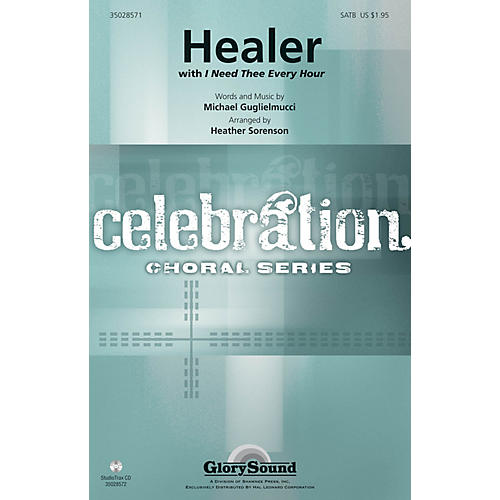 Shawnee Press Healer (Incorporating I Need Thee Every Hour) SATB arranged by Heather Sorenson