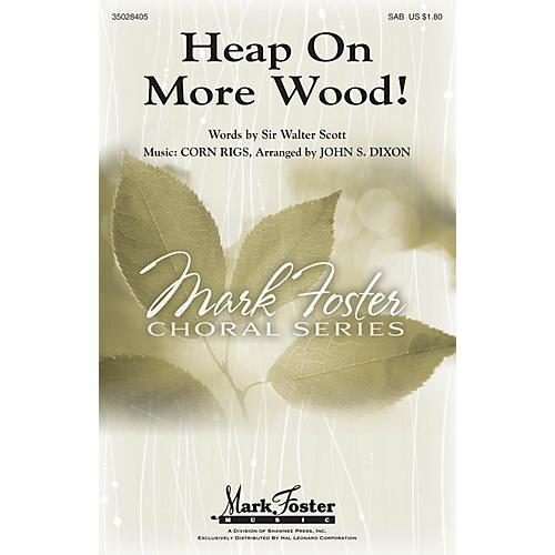 Shawnee Press Heap on More Wood! SAB arranged by John S. Dixon