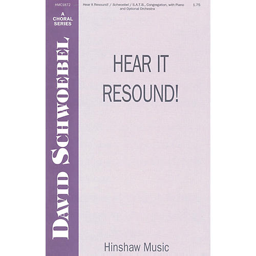 Hinshaw Music Hear It Resound SATB composed by David Schwoebel