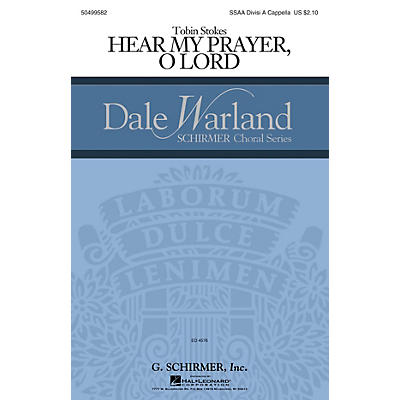 G. Schirmer Hear My Prayer, Oh Lord (Dale Warland Choral Series) SSA Div A Cappella composed by Tobin Stokes