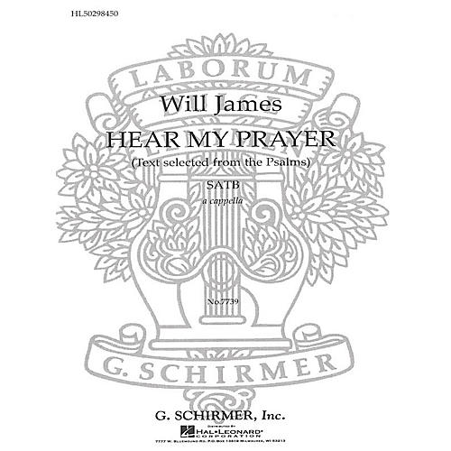 G. Schirmer Hear My Prayer (Selected from Psalms) SATB a cappella composed by W James