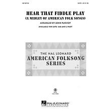 Hal Leonard Hear That Fiddle Play (A Medley of American Folk Songs) SATB arranged by John Purifoy