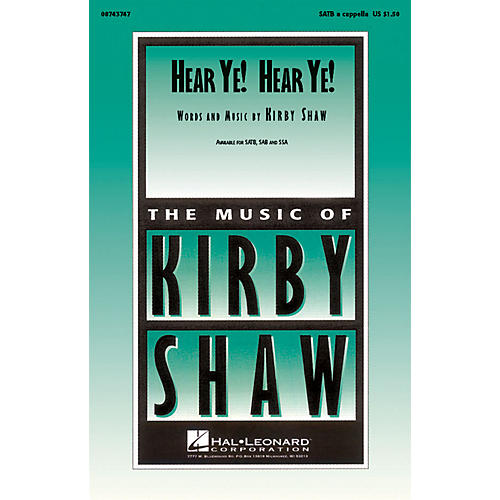 Hal Leonard Hear Ye! Hear Ye! SATB composed by Kirby Shaw