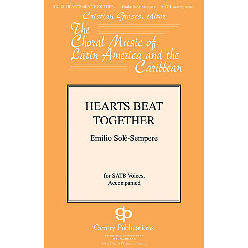 Gentry Publications Hearts Beat Together SATB composed by Emilio Sole-Sempre