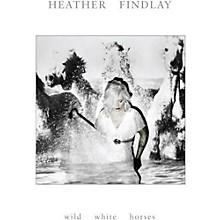 Heather Findlay - Wild White Horses (180gm White Vinyl)