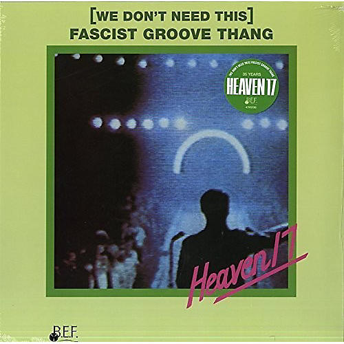 Alliance Heaven 17 - (We Don't Need This) Fascist Groove Thang/Decline