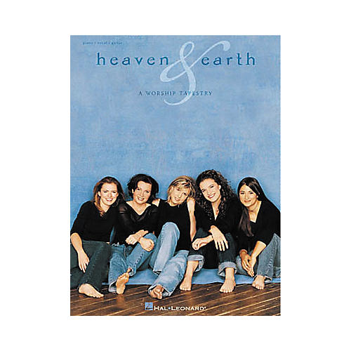 Hal Leonard Heaven and Earth A Worship Tapestry Piano/Vocal/Guitar Artist Songbook