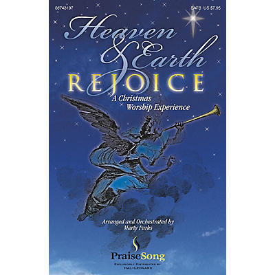 PraiseSong Heaven and Earth Rejoice (Sacred Musical) (Soprano/Alto RehearsalTrax) REHEARSAL TX by Marty Parks
