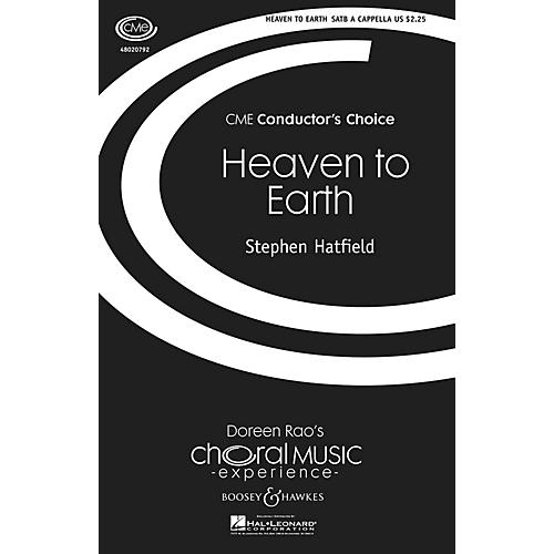 Boosey and Hawkes Heaven to Earth (CME Conductor's Choice) SATB DV A Cappella composed by Stephen Hatfield
