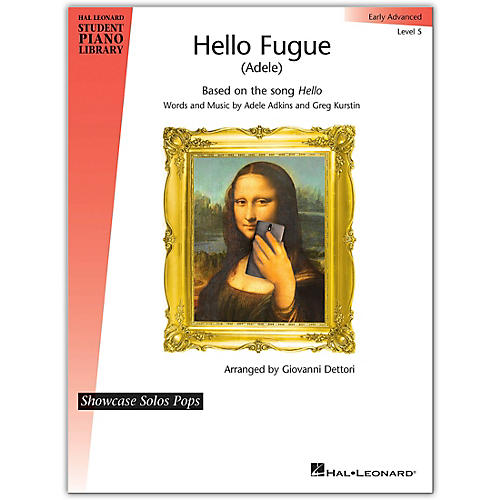 Hal Leonard Hello Fugue (Adele)-Hal Leonard Student Piano Libary Showcase Solos Pops-Early Advanced Level 5