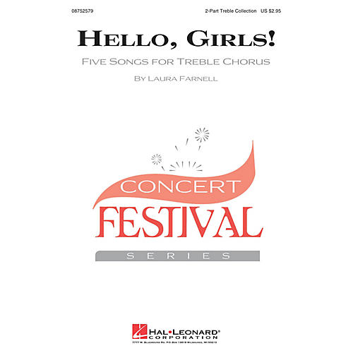 Hal Leonard Hello, Girls! (Five Songs for Treble Chorus) 2-PART TREBLE COLLECTION arranged by Laura Farnell