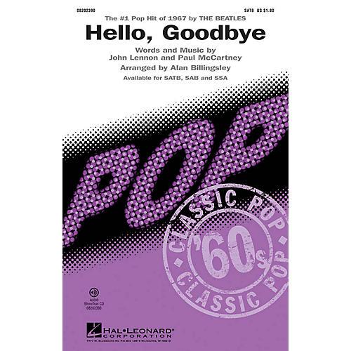 Hal Leonard Hello, Goodbye SAB by The Beatles Arranged by Alan Billingsley