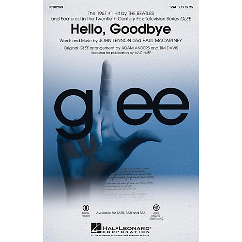 Hal Leonard Hello, Goodbye (featured in Glee) SSA by Glee Cast arranged by Adam Anders
