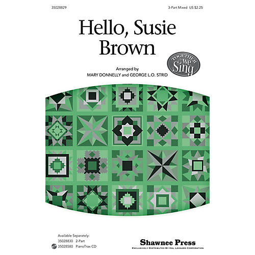 Shawnee Press Hello, Susie Brown (Together We Sing Series) 3-Part Mixed arranged by George L.O. Strid