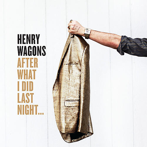Alliance Henry Wagons - After What I Did Last Night ...