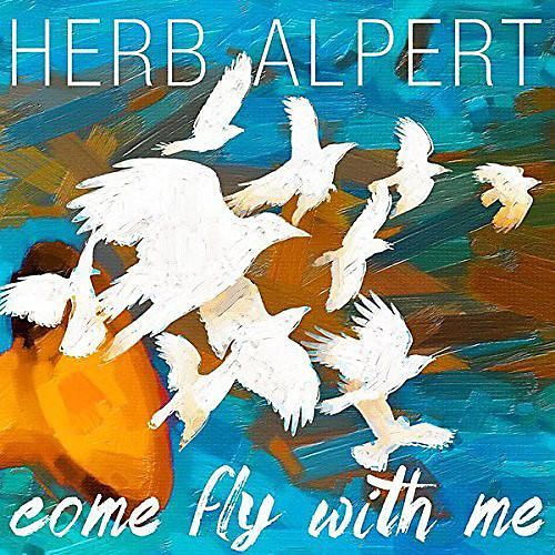Alliance Herb Alpert - Come Fly with Me