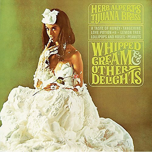 Alliance Herb Alpert - Whipped Cream & Other Delights