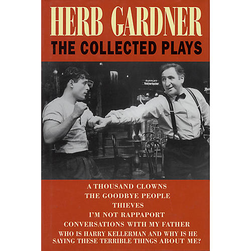 Applause Books Herb Gardner: The Collected Plays Applause Books Series Written by Herb Gardner