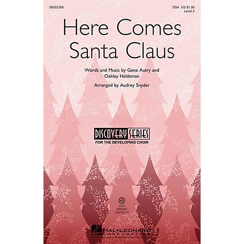 Hal Leonard Here Comes Santa Claus (Discovery Level 2) SSA by Gene Autry arranged by Audrey Snyder