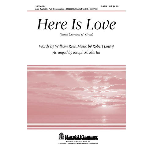 Shawnee Press Here Is Love (from Covenant of Grace) ORCHESTRATION ON CD-ROM Arranged by Joseph M. Martin