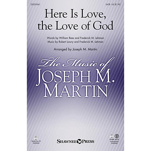 Shawnee Press Here Is Love, the Love of God SATB arranged by Joseph M. Martin