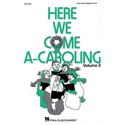 Hal Leonard Here We Come A-Caroling - Vol. 2 (Collection) 3-Part Mixed a cappella arranged by Linda Spevacek